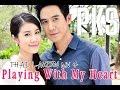 Thai Lakorn MV 4 - Playing With My Heart