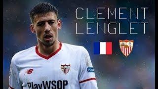 CLÉMENT LENGLET - Classy Defensive Skills, Tackles, Passes, Goals - Sevilla FC - 2017/2018