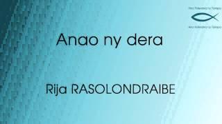 Anao ny dera - Rija RASOLONDRAIBE