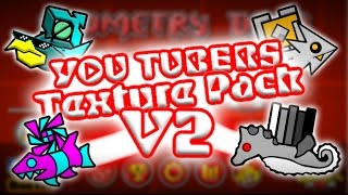 getlinkyoutube.com-TEXTURE PACK MIX YOU TUBERS V2 | Geometry Dash 2.011 | Android & Steam