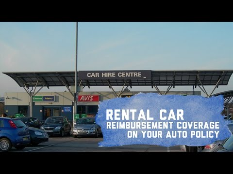 Rental Car Reimbursement Coverage on Auto Insurance Policies