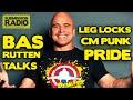Bas Rutten: CM Punk, Leg Locks, Palhares, UFC Lawsuit, Anderson Silva in Pride, Jon Fitch