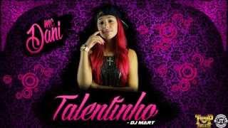 MC Dani - Talentinho (DJ Mart)