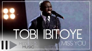 getlinkyoutube.com-Tobi Ibitoye - Miss You