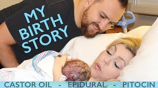 My Birth Story: First Time Mom | Labor & Delivery with Epidural