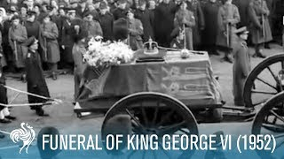 getlinkyoutube.com-The Last Journey - Funeral Of King George VI (1952)