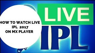 HOW TO WATCH IPL ON MX PLAYER WITHOUT DELAY