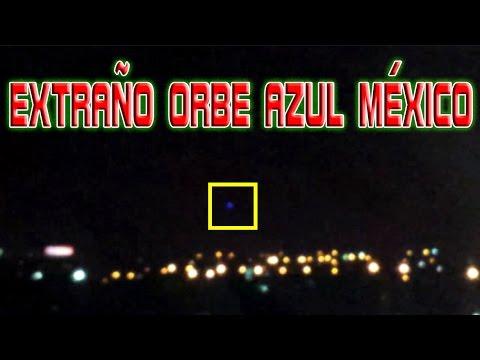 Nuevo OVNI octubre 2014  Orbe azul sobre México. Videos de OVNIS reales