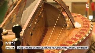 getlinkyoutube.com-MADE IN FRANCE : Dans l'Indre, la vielle à roue rejoue la mélodie de bonheur