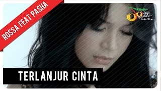 getlinkyoutube.com-Rossa Feat. Pasha - Terlanjur Cinta (with Lyric) | VC Trinity