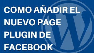 getlinkyoutube.com-Tutorial Wordpress: Como añadir el nuevo page plugin de FaceBook.