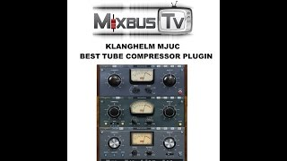 getlinkyoutube.com-Klanghelm MJUC Tube Compressor Plugin: Amazing Sounding Tube Compressor Emulation