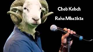 getlinkyoutube.com-Cheb Kabch 2014 - Raha Mba3b3a (Chanson Compli)