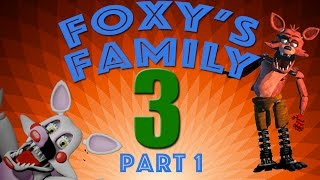 getlinkyoutube.com-[SFM FNAF] Foxy's Family 3 Part 1