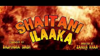 Shaitani Ilaka 2 || Hiindi Film || Official Trailer