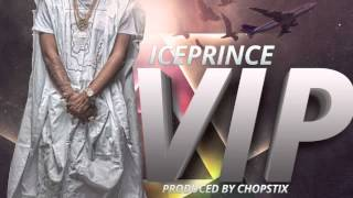 VIP - Ice Prince | Official Audio