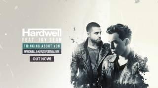 getlinkyoutube.com-Hardwell feat. Jay Sean - Thinking About You (Hardwell & KAAZE Festival Mix)