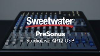 PreSonus StudioLive AR12 USB Mixer Overview by Sweetwater