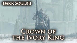 Dark Souls II - Crown of the Ivory King Trailer