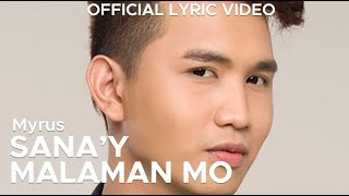 SANA'Y MALAMAN MO by Myrus (Official Lyric Video)