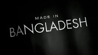getlinkyoutube.com-Made in Bangladesh - the fifth estate