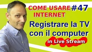 getlinkyoutube.com-# 47 Come video-registrare la tv con il computer - Live Stream Come usare internet