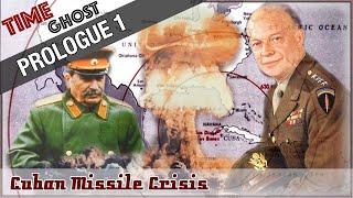 Prologue 1 Cuban Missile Crisis - The Cold War Begins