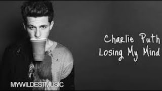 LOSING MY MIND - CHARLIE PUTH  karaoke version ( no vocal ) lyric