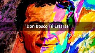getlinkyoutube.com-Don Bosco Tú Estarás