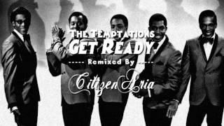 "getlinkyoutube.com-The Temptations ""Get Ready"" Remix (Grunge Version) by CitizenAria"