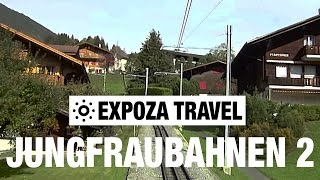 Switzerland : Jungfraubahnen Part 2