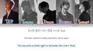 getlinkyoutube.com-BIGBANG - LAST DANCE (Color Coded Han|Rom|Eng Lyrics) | by Yankat