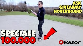 getlinkyoutube.com-SPECIALE 100.000 ISCRITTI sull'HOVERBOARD: ask + giveaway