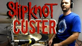 SLIPKNOT - Custer - Drum Cover
