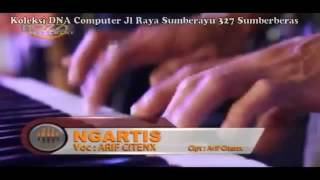 getlinkyoutube.com-NGARTIS *(arif citenx)*