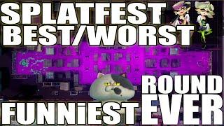 SPLATFEST BEST/WORST & Funniest Round EVER!!! in Splatoon