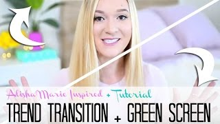 Trend Transition + Tutorial | Green Screen | Alisha Marie Inspired | Editing Hacks For Youtubers