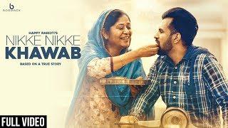 Nikke Nikke Khawab - Happy Raikoti (Full Song) Latest Punjabi Songs 2018 | Boombox Music