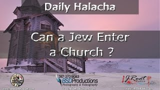 Can a Jew Enter a Church