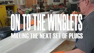 On to the Winglets - Milling the next set of plugs