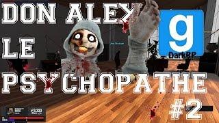 getlinkyoutube.com-Garry's Mod DarkRP - #2 - Don Alex Santana - Don Alex le Psychopate
