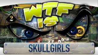 getlinkyoutube.com-► WTF Is... - Skullgirls ?