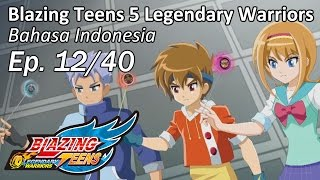 getlinkyoutube.com-Blazing Teens 5: Legendary Warriors Bhs Indonesia Ep. 12/40