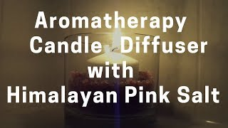 Candle Diffuser with Himalayan Pink Salt (Mother's Day Gift Idea) - Massage Monday #393