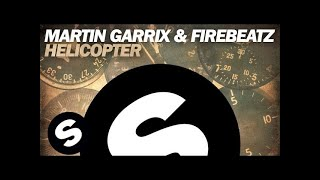 getlinkyoutube.com-Martin Garrix & Firebeatz - Helicopter (Original Mix)