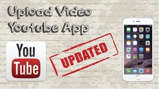 getlinkyoutube.com-How to upload video on Youtube Mobile App - Updated Video