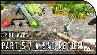 "getlinkyoutube.com-ARK: Survival Evolved Gameplay Part 5 - ""A Depressing Return..."" (Tribe Wars Season)"