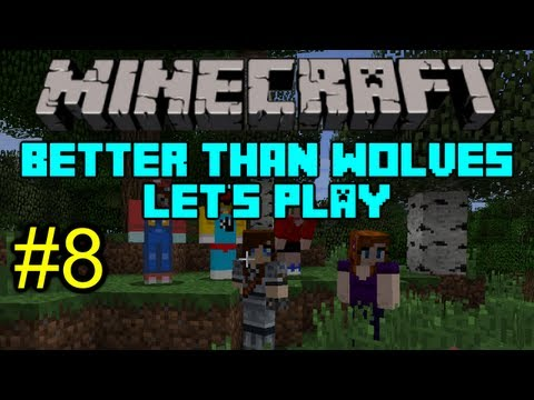 Minecraft - Better Than Wolves Let's Play - Episode 8 - Who can I save?