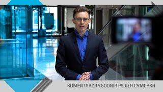 Paweł Cymcyk, #19 KOMENTARZ TYGODNIA (18.03.2016)