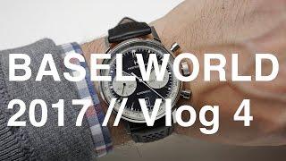 ABTW Baselworld 2017 Vlog #4 | aBlogtoWatch